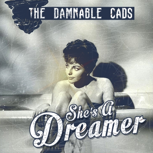 Damnable Cads - Shes A Dreamer cover